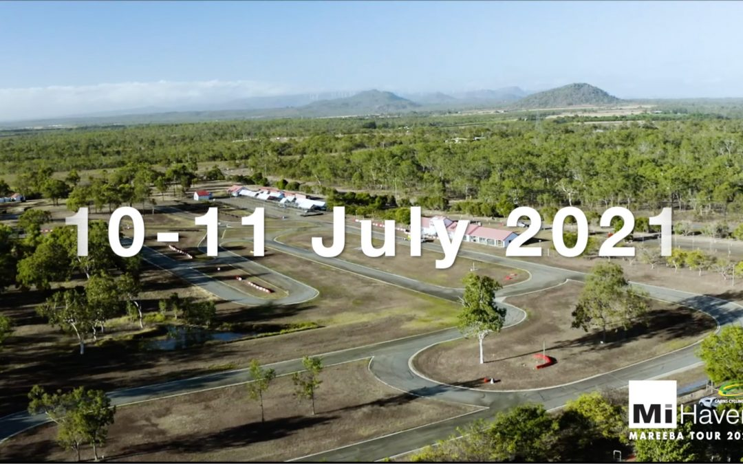 MiHaven Mareeba Tour 2021 – Entries Closing Soon